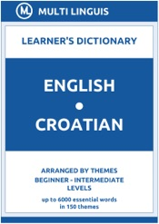 Download English-Croatian Learner's Dictionary (Arranged by Themes, Beginner - Intermediate Levels)