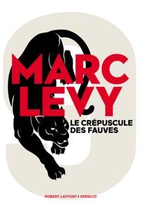 Le crépuscule des fauves par Marc Levy Couverture de livre