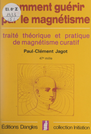 Initiation à l'art de guérir par le magnétisme humain
