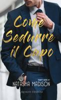 Download and Read Online Come sedurre il capo