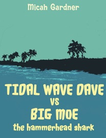 Tidal Wave Dave Vs Big Moe The Hammerhead Shark