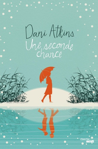 Dani Atkins - Une seconde chance