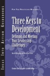 Three Keys To Development Defining And Meeting Your Leadership Challenges