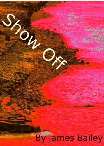 James Bailey - Show Off