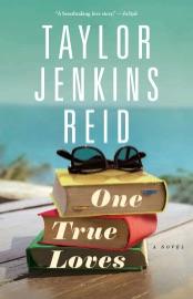 One True Loves - Taylor Jenkins Reid by  Taylor Jenkins Reid PDF Download