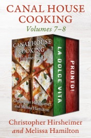 CANAL HOUSE COOKING VOLUMES 7–8