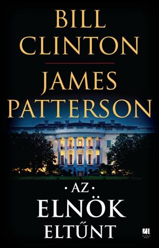 Bill Clinton & James Patterson - Az elnök eltűnt