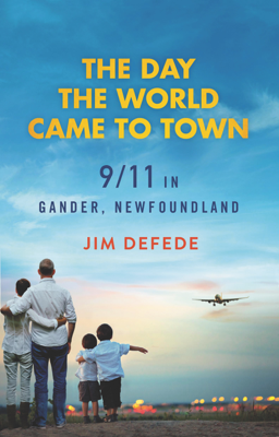The Day the World Came to Town - Jim Defede book