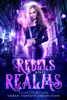 Heather Marie Adkins, RJ Blain, J.A. Culican, Christine Ashworth, E.J. Stevens, Heather Renee, Rosemary A. Johns, Amanda Booloodian, Beata Blitz, Chrishaun Keller-Hanna, Amir Lane, Caroline A. Gill & Christina Walker - Rebels and Realms  artwork