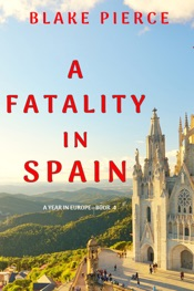 Download A Fatality in Spain (A Year in Europe—Book 4)