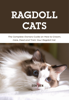 Don Ben - Ragdoll Cats: The Complete Owners Guide on How to Groom, Care, Feed and Train Your Ragdoll Cat artwork