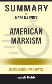 American Marxism by Mark R. Levin (Discussion Prompts)