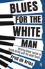 Blues For The White Man