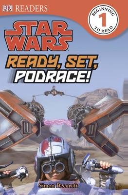 DK Readers L1: Star Wars: Ready, Set, Podrace! (Enhanced Edition)