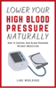 Lane Woolridge - Lower Your High Blood Pressure Naturally - How To Control High Blood Pressure Without Medication portada