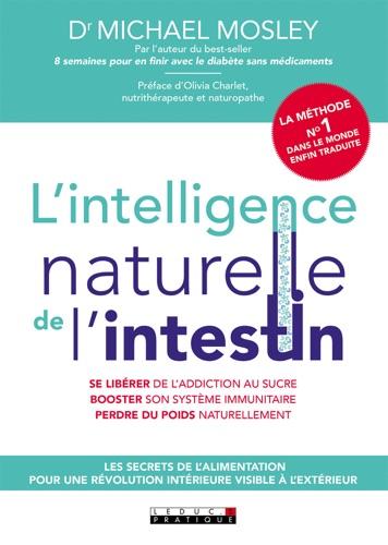 Michael Mosley - L'intelligence naturel de l'intestin