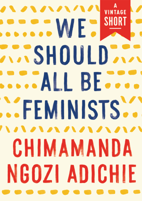 We Should All Be Feminists - Chimamanda Ngozi Adichie book