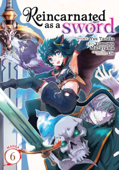 Reincarnated as a Sword (Manga) Vol. 6