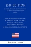 Competitive And Noncompetitive Non-formula Federal Assistance Programs - General Award Administrative Provisions And Program-Specific Administrative  US Cooperative State Research Education And Extension Service Regulation CSREES 2018 Edition