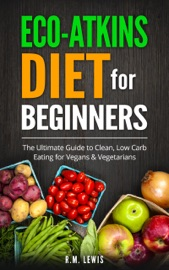 ECO-ATKINS DIET BEGINNERS GUIDE AND COOKBOOK