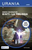 Binti - La trilogia (Urania Jumbo)