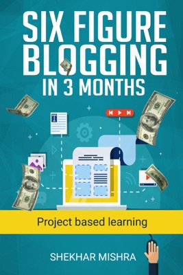 Six Figure Blogging In 3 Months