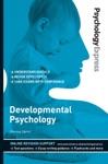 Psychology Express Developmental Psychology Undergraduate Revision Guide