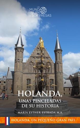 Holanda, unas pinceladas de su historia