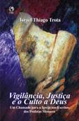 Vigilância, Justiça e o Culto a Deus Book Cover