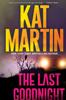 Kat Martin - The Last Goodnight  artwork