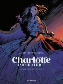 CHARLOTTE IMPéRATRICE  - TOME 1 - LA PRINCESSE ET LARCHIDUC