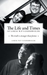 The Life And Times Of Lorne W P Vanderwoude