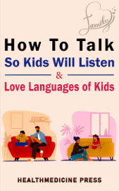 How to Talk So Kids Will Listen & Love Languages of Kids