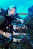 Diary of a Dumbass Diver