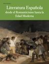Literatura Espaola Desde El Romanticismo Hasta La Edad Moderna
