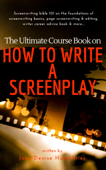 The Ultimate Course Book on How to Write a Screenplay