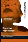 Psychology Express Cognitive Psychology Undergraduate Revision Guide