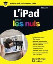 iPad pour les Nuls grand format, édition iOS 11