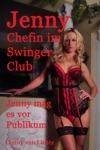Jenny - Chefin Im Swinger-Club