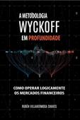 A Metodologia Wyckoff em Profundidade Book Cover