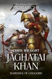 JAGHATAI KHAN: WARHAWK OF CHOGORIS