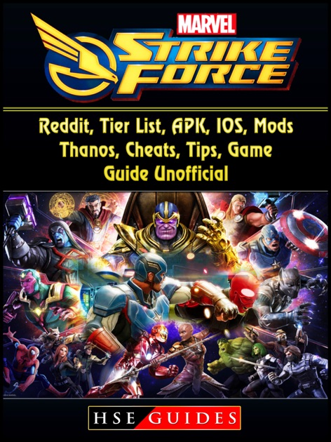 Marvel Strike Force Reddit Tier List Apk Ios Mods Thanos Cheats Tips Game Guide Unofficial By Hse Guides On Apple Books