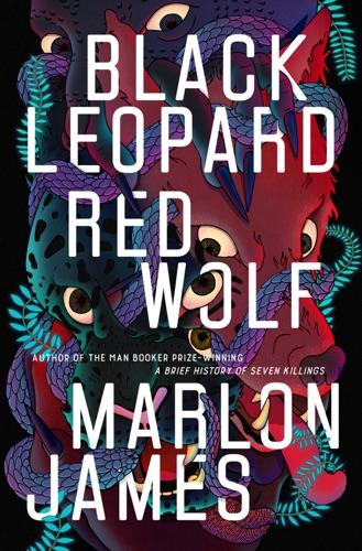 Black Leopard, Red Wolf - Marlon James - Marlon James