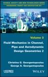 Fluid Mechanics In Channel Pipe And Aerodynamic Design Geometries