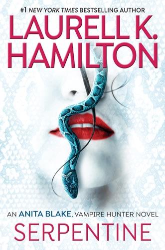 Laurell K. Hamilton - Serpentine