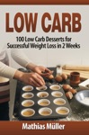 Low Carb 100 Low Carb Desserts For Successful Weight Loss In 2 Weeks