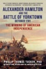 Alexander Hamilton And The Battle Of Yorktown, October 1781