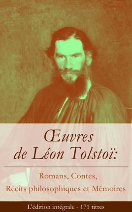 Œuvres de Léon Tolstoï (L'édition intégrale - 171 titres)
