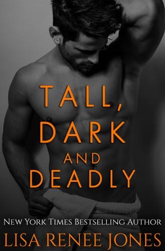 Lisa Renee Jones - Tall, Dark and Deadly Four Book Box Set