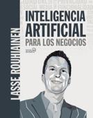 Inteligencia artificial para los negocios. 21 casos prácticos y opiniones de expertos Book Cover